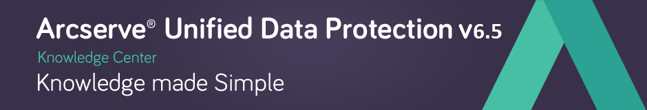 Arcserve 174 Unified Data Protection Version 6 5 Knowledge Center